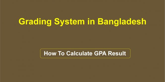 Grading System in Bangladesh [ How To Calculate GPA]